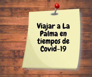 Visit La Palma - Tiempos de Covid: Viajar a La Palma