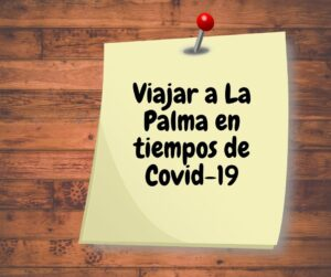 Visit La Palma: Tiempos de Covid: Viajar a La Palma en La Palma